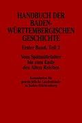 Handbuch der baden-württembergischen Geschichte: Allgemeine Geschichte; Bd.1 - Tl.2