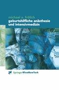 Geburtshilfliche Anästhesie und Intensivmedizin