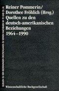 Quellen zu den deutsch-amerikanischen Beziehungen 1964-1990