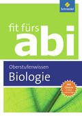 Fit fürs Abi - Ausgabe 2012: Biologie Oberstufenwissen