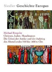Siedler Geschichte Europas, 4 Bde.: Christen, Juden, Muselmanen