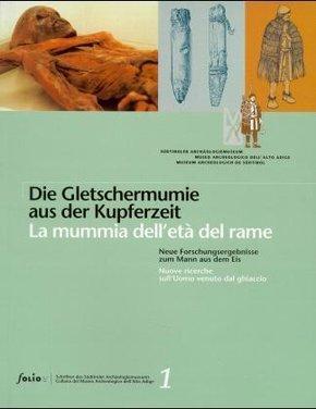 Die Gletschermumie aus der Kupferzeit; La mummia dell' eta del rame - Bd.1