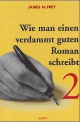 Wie man einen verdammt guten Roman schreibt - Bd.2