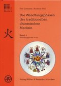 Die Wandlungsphasen der traditionellen chinesischen Medizin: Wandlungsphase Feuer; Bd.4
