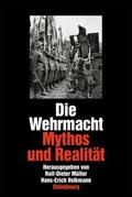 Die Wehrmacht, Mythos und Realität