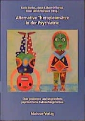 Alternative Therapieansätze in der Psychiatrie