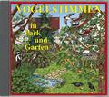 Vogelstimmen, Audio-CDs: Vogelstimmen in Park und Garten, 1 Audio-CD; Ed.1