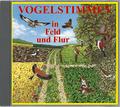 Vogelstimmen, Audio-CDs: Vogelstimmen in Feld und Flur, 1 Audio-CD; Ed.2