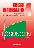 Mathematik, Neuausgabe: Integralrechnung, Aufgabensammlung mit Lösungen; Bd.4