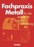 Fachpraxis Metall für die berufliche Ausbildung und Fortbildung