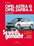 So wird's gemacht: Opel Astra G 3/98 bis 2/04 - Opel Zafira A 4/99 bis 6/05; Bd.113
