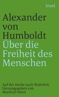 Alexander von Humboldt - Über die Freiheit des Menschen