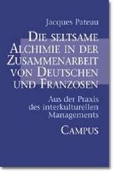 Die seltsame Alchimie in der Zusammenarbeit von Deutschen und Franzosen