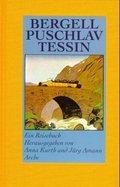 Bergell, Puschlav, Tessin