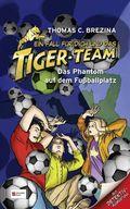 Ein Fall für dich und das Tiger-Team - Das Phantom auf dem Fußballplatz
