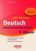 Jeden Tag besser - Deutsch Intensivtraining Diktate, 5. Klasse