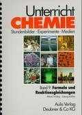 Unterricht Chemie: Formeln und Reaktionsgleichungen; Bd.9
