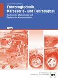 Fahrzeugtechnik, Karosserie- und Fahrzeugbau: Technische Mathematik, Technische Kommunikation, Fachstufe