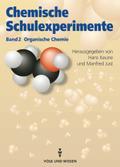 Chemische Schulexperimente, 3 Bde.: Organische Chemie; Bd.2