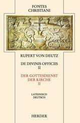 Fontes Christiani, 2. Folge; Der Gottesdienst der Kirche - De divinis officiis; Bd.33/2 - Tl.2