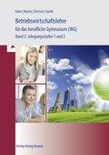 Volks- und Betriebswirtschaftslehre für das berufliche Gymnasium (WG), Ausgabe Baden-Württemberg: Jahrgangsstufen 1 und 2; Bd.2