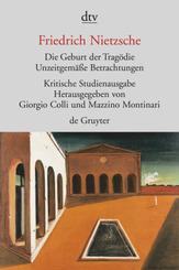 Die Geburt der Tragödie - Unzeitgemäße Betrachtungen 1-4 - Nachgelassene Schriften 1870-1873