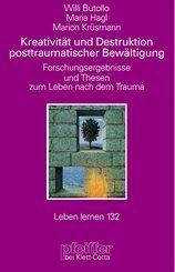Kreativität und Destruktion posttraumatischer Bewältigung