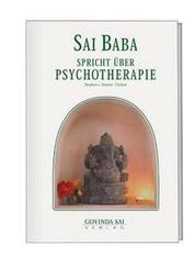 Sai Baba spricht: Über Psychotherapie; Bd.4