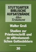 Stuttgarter Biblische Aufsatzbände (SBAB): Studien zur Priesterschrift und zu alttestamentlichen Gottesbildern