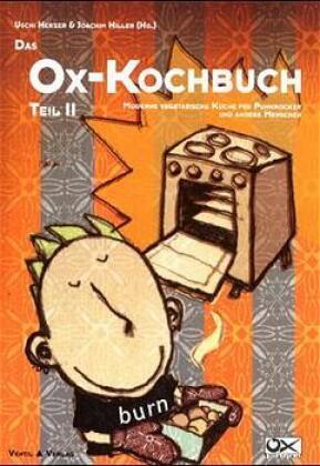 Das Ox-Kochbuch; Moderne vegetarische Küche für Punkrocker und andere Menschen; Bd.2