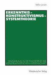 Erkenntnis - Konstruktivismus - Systemtheorie