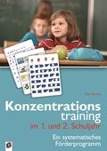 Konzentrationstraining. Ein systematisches Förderprogramm: Konzentrationstraining im 1. und 2. Schuljahr; .1