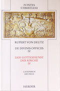 Fontes Christiani, 2. Folge: Der Gottesdienst der Kirche - Liber de divinis officiis; Bd.33/4 - Tl.4