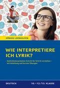 Wie interpretiere ich Lyrik?, Anleitung und Übungen