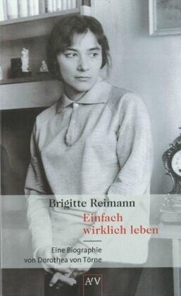 Brigitte Reimann, Einfach wirklich leben