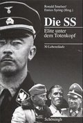 Die SS, Elite unter dem Totenkopf