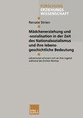 Mädchenerziehung und -sozialisation in der Zeit des Nationalsozialismus und ihre lebensgeschichtliche Bedeutung