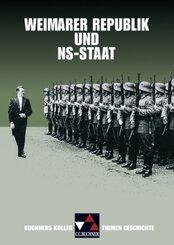 Buchners Kolleg. Themen Geschichte: Weimarer Republik und NS-Staat