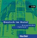 Deutsch im Hotel: Gespräche führen, 2 Audio-CDs