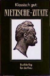 Klassisch gut: Nietzsche-Zitate