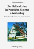 Über die Entwicklung des bäuerlichen Hausbaus in Württemberg