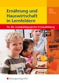 Ernährung und Hauswirtschaft in Lernfeldern für die sozialpädagogische Erstausbildung