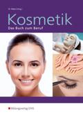 Kosmetik - Das Buch zum Beruf: Lehrbuch