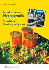 Lernsituationen Mechatronik, Grundstufe Handlungsaufgaben