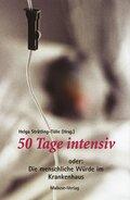 50 Tage intensiv oder Die menschliche Würde im Krankenhaus
