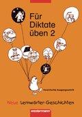 Für Diktate üben, Grundschule, Neue Lernwörter-Geschichten: 2. Schuljahr, Vereinfachte Ausgangsschrift