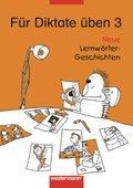 Für Diktate üben, Grundschule, Neue Lernwörter-Geschichten: 3. Schuljahr