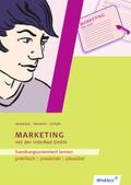 Handlungsorientiertes Lernen mit der Interrad GmbH: Lernfeld Marketing