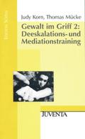 Gewalt im Griff: Deeskalations- und Mediationstraining; Bd.2