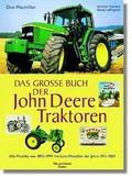 Das große Buch der John Deere Traktoren